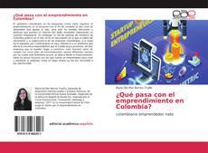 Portada del libro de ¿Qué pasa con el emprendimiento en Colombia?