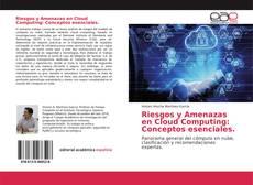 Bookcover of Riesgos y Amenazas en Cloud Computing: Conceptos esenciales.