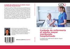 Portada del libro de Cuidado de enfermería al adulto mayor moribundo hospitalizado