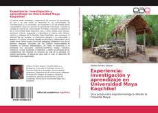 Borítókép a  Experiencia: investigación y aprendizaje en Universidad Maya Kaqchikel - hoz