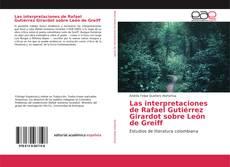 Buchcover von Las interpretaciones de Rafael Gutiérrez Girardot sobre León de Greiff