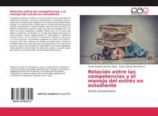 Bookcover of Relación entre las competencias y el manejo del estrés en estudiante