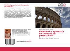 Copertina di Fidelidad y apostasía en tiempos de persecución