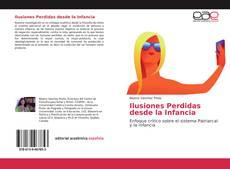 Bookcover of Ilusiones Perdidas desde la Infancia