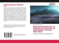 Bookcover of Implementación de un Sistema de Gestión en Seguridad, Lincuna SAC 2017
