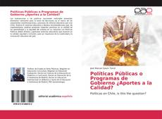 Bookcover of Políticas Públicas o Programas de Gobierno ¿Aportes a la Calidad?