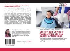 Bookcover of Efectividad Clínica y Radiográfica de dos pastas antibióticas