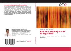 Bookcover of Estudio ontológico de la logicidad