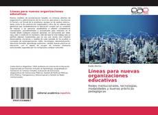 Bookcover of Líneas para nuevas organizaciones educativas