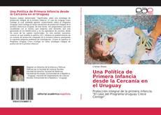 Bookcover of Una Política de Primera Infancia desde la Cercanía en el Uruguay