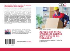 Обложка Apropiación Ilícita - omisión de aportes previsionales del trabajador