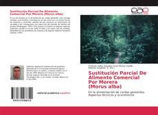 Sustitución Parcial De Alimento Comercial Por Morera (Morus alba) kitap kapağı