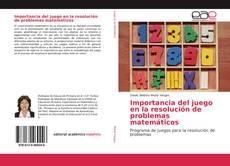Bookcover of Importancia del juego en la resolución de problemas matemáticos