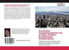 Portada del libro de Contratos Complementarios de la Obra Pública Ecuatoriana: Problemática