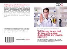 Capa do livro de Validación de un test de screening para diagnóstico de trauma acústico