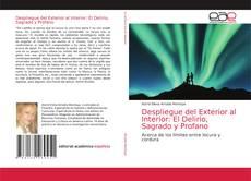 Despliegue del Exterior al Interior: El Delirio, Sagrado y Profano kitap kapağı
