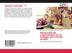 Bookcover of Desarrollo de capacidades en el trabajo por cuenta propia