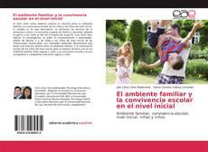 Copertina di El ambiente familiar y la convivencia escolar en el nivel inicial