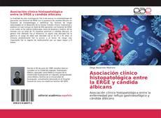 Copertina di Asociación clínico histopatológica entre la ERGE y cándida álbicans