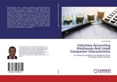 Voluntary Accounting Disclosures And Listed Companies' Characteristics kitap kapağı