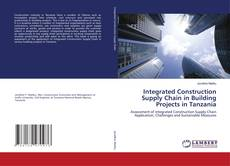 Bookcover of Integrated Construction Supply Chain in Building Projects in Tanzania