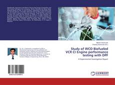 Bookcover of Study of WCO Biofueled VCR CI Engine performance testing with DPF