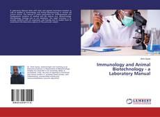 Immunology and Animal Biotechnology - a Laboratory Manual的封面