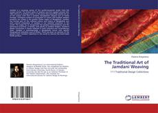 Couverture de The Traditional Art of Jamdani Weaving