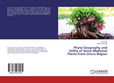 Bookcover of Phyto-Geography and Utility of Some Medicinal Plants From Churu Region