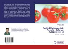 Bookcover of Applied Mutagenesis in Tomato ( Solanum lycopersicum L.)