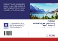 Bookcover of Orientation and Mobility for Visually Impaired
