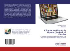 Bookcover of Information Literacy in Albania: The Role of Libraries