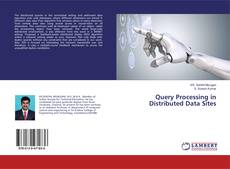 Bookcover of Query Processing in Distributed Data Sites
