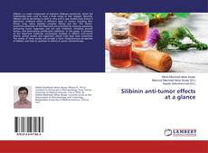 Silibinin anti-tumor effects at a glance kitap kapağı