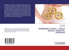 Bookcover of Gallbladder torsion – clinical picture, diagnosis, treatment