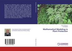Bookcover of Mathematical Modeling in Plant Protection