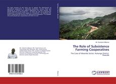 Bookcover of The Role of Subsistence Farming Cooperatives