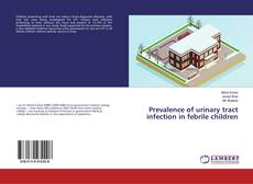 Bookcover of Prevalence of urinary tract infection in febrile children