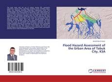 Bookcover of Flood Hazard Assessment of the Urban Area of Tabuk City, KSA