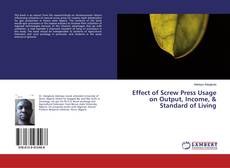 Copertina di Effect of Screw Press Usage on Output, Income, & Standard of Living