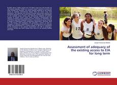 Buchcover von Assessment of adequacy of the existing access to EIA for long term