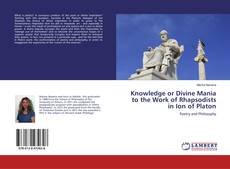 Обложка Knowledge or Divine Mania to the Work of Rhapsodists in Ion of Platon