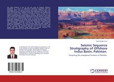 Seismic Sequence Stratigraphy of Offshore Indus Basin, Pakistan. kitap kapağı