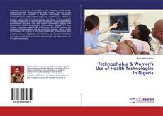Bookcover of Technophobia & Women's Use of Health Technologies In Nigeria