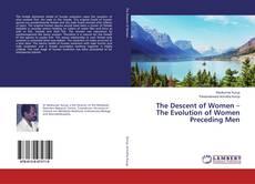 Bookcover of The Descent of Women – The Evolution of Women Preceding Men