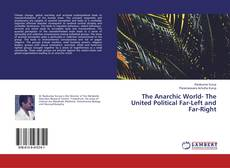 Bookcover of The Anarchic World- The United Political Far-Left and Far-Right