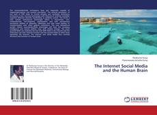 Bookcover of The Internet Social Media and the Human Brain