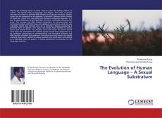 Bookcover of The Evolution of Human Language – A Sexual Substratum
