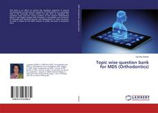 Capa do livro de Topic wise question bank for MDS (Orthodontics)