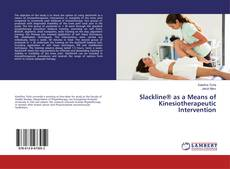 Bookcover of Slackline® as a Means of Kinesiotherapeutic Intervention